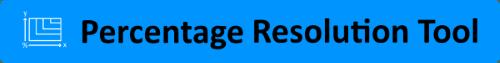 Percentage Resolution Tool