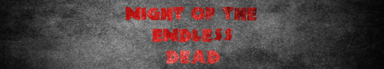 Night of the Endless Dead banner