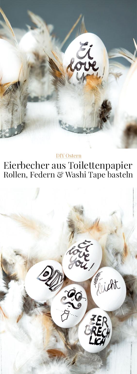 DIY Ostern   Eierbecher aus Toilettenpapierrollen, Washi Tape und Federn basteln, #Ostern #DIY, Ei love you, waseigenes.com, DIY Blog