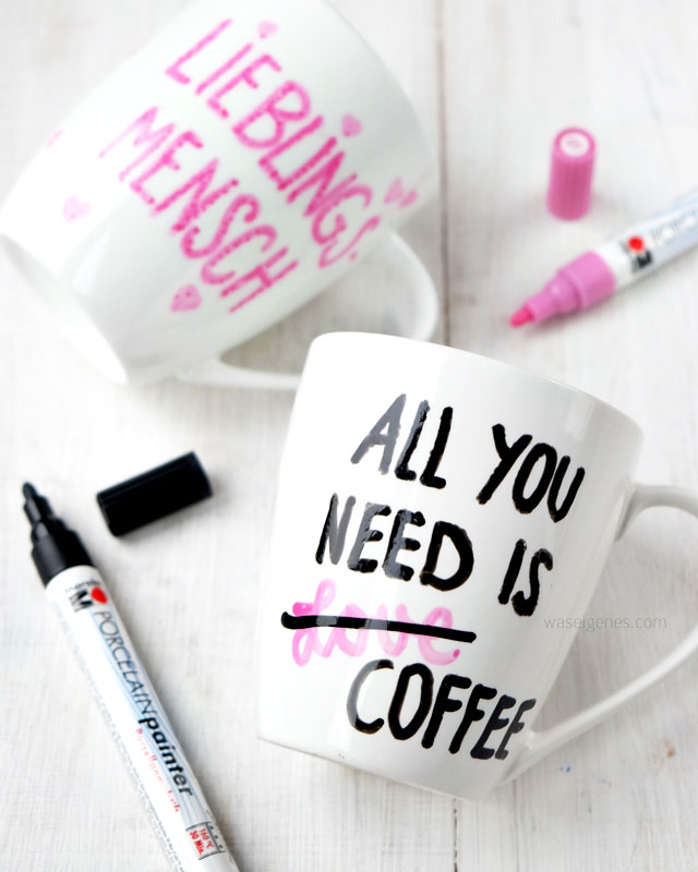 DIY: Tassen bemalen mit Porcelain Painter | All you need is Coffee | Lieblingsmensch | waseigenes.com  DIY Blog