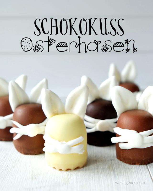 Schokokuss Osterhasen mit Fondant Ohren | Food DIY | Ostern | waseigenes.com