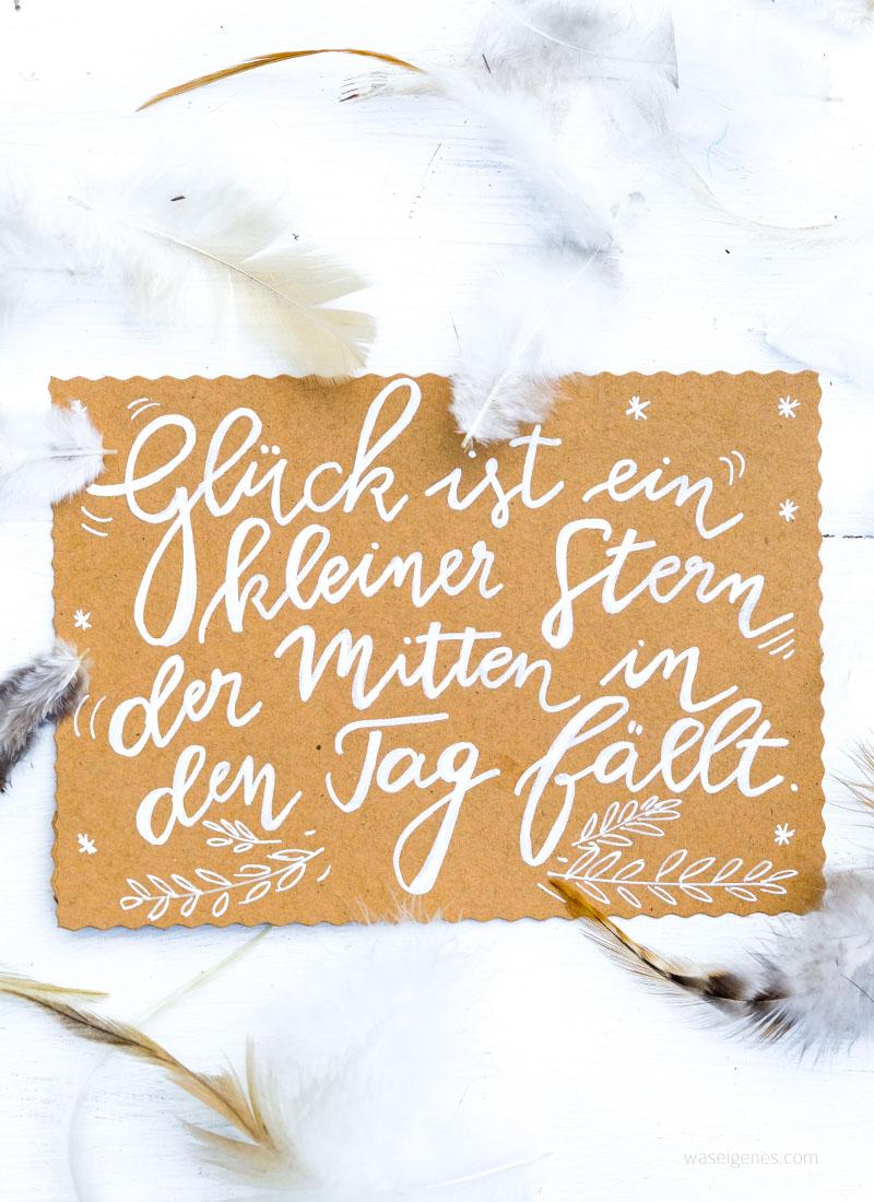 Glück ist ein kleiner Stern, der mitten in den Tag fällt | Adventskalender der guten Gedanken & Wünsche | Gute Gedanken im Advent | waseigenes.com
