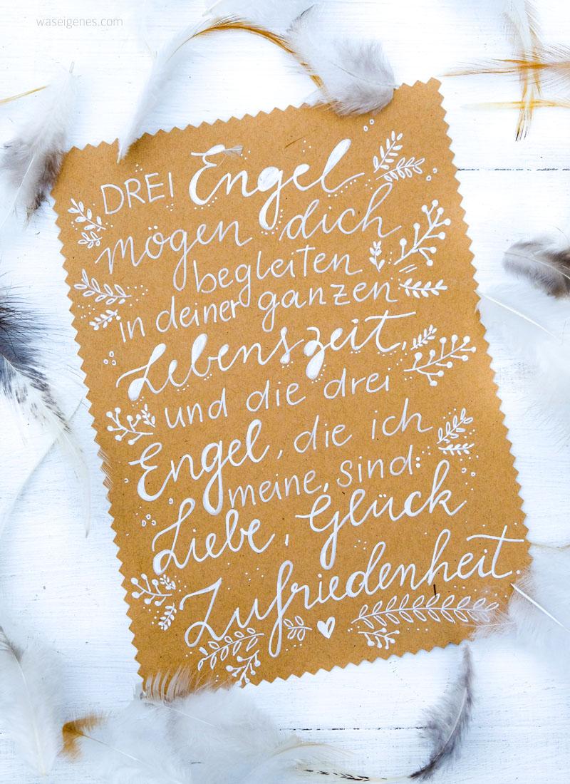 Drei Engel mögen dich begleiten in deiner ganzen Lebenszeit und die drei Engel, die ich meine sind Liebe, Glück, Zufriedenheit | Adventskalender der guten Gedanken | waseigenes.com
