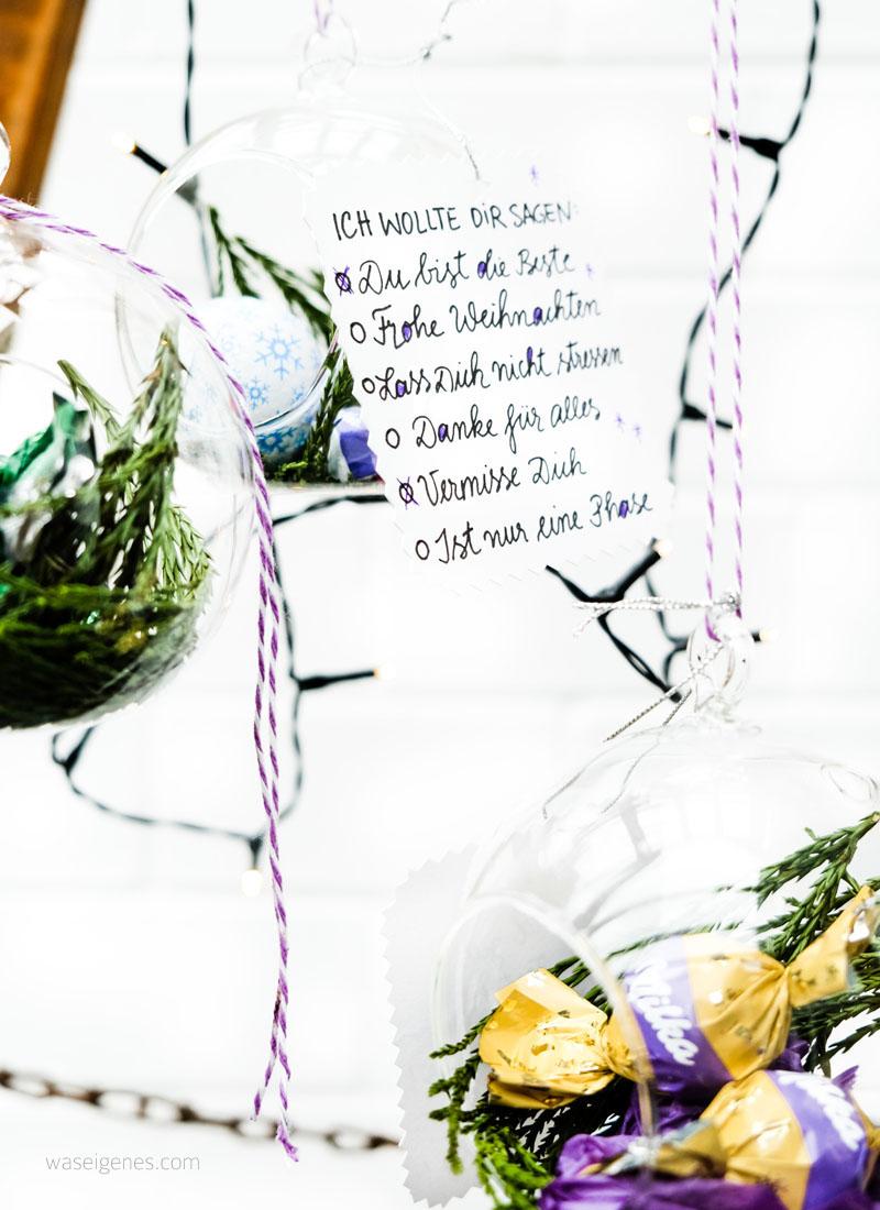Ich wollte Dir sagen: Du bist die Beste, Lass Dich nicht stressen, Danke für alles, Vermisse Dich,...   DIY Glaskugel mit Weihnachtsüßigkeiten füllen   zarte Geste & Aufmerksamkeit   waseigenes.com