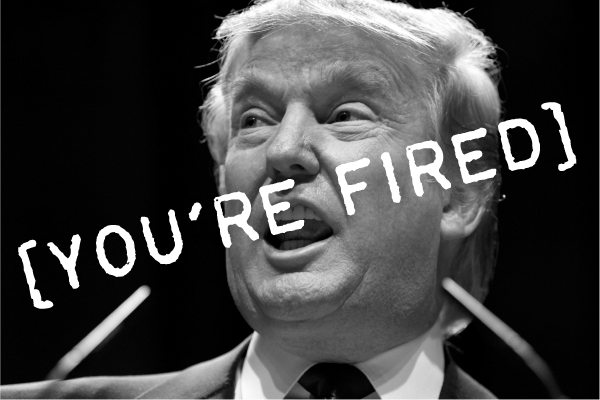"""Donald Trump with """"You're Fired"""" stamped over his face"""