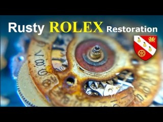 Restoration of a Rolex Watch - Rusty Movement - Severely Water Damaged