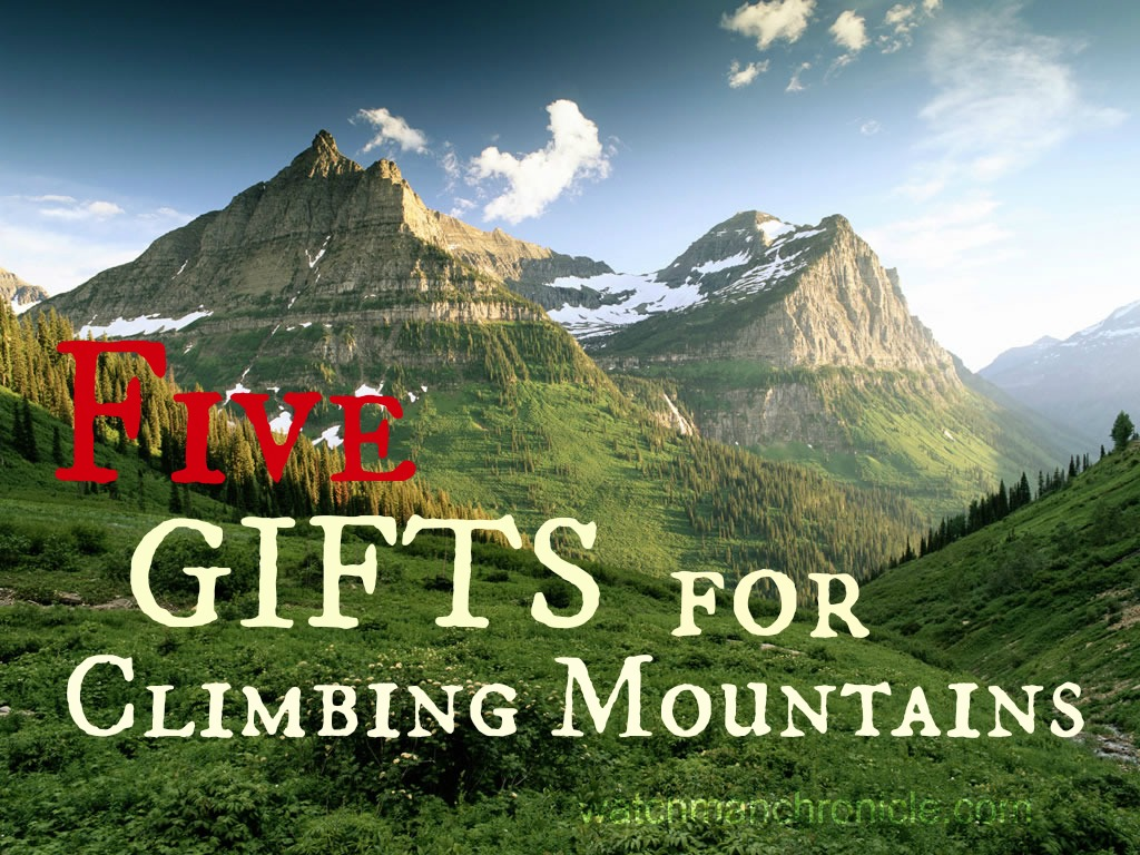 Five Gifts for Climbing Mountains