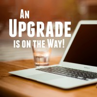 An Upgrade is on the Way!