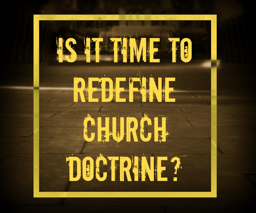 Is it time to shift Church Doctrine?