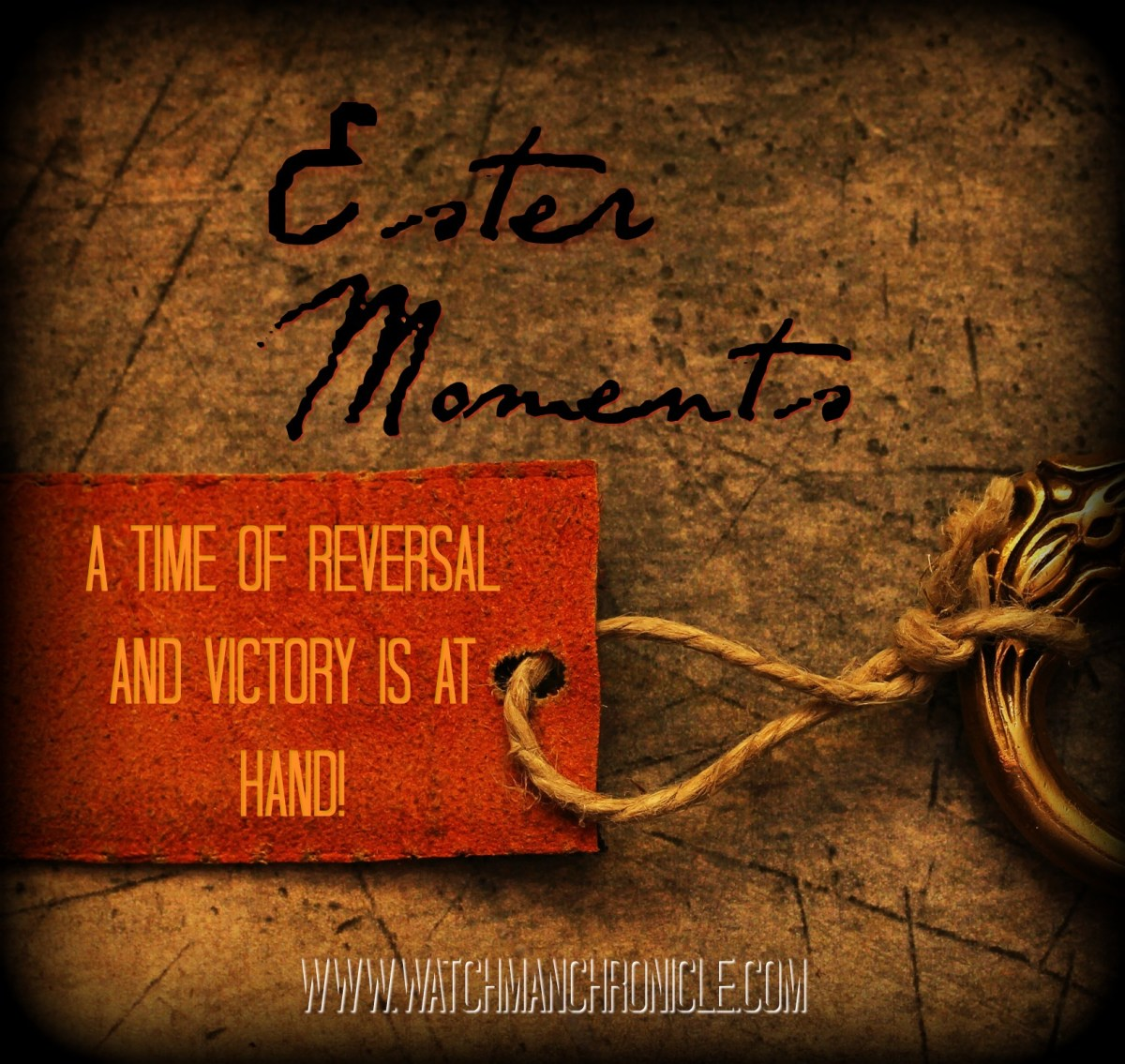 Esther Moments: A Time of Reversal and Victory is at hand.