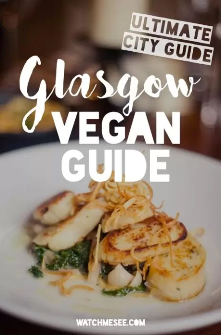 The only Glasgow Vegan Guide you'll ever need   Watch Me See   This Glasgow vegan guide features my personal favourite vegan restaurants in Glasgow for any occasion or meal, and all you need to know to find even more vegan options for your upcoming trip! It is indeed, the only Glasgow vegan guide you'll ever need!