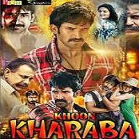 Khoon Kharaba (2017) Hindi Dubbed Full Movie Watch Online HD Free Download