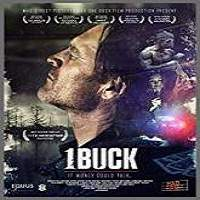 1 Buck (2017) Full Movie Watch Online HD Print Free Download