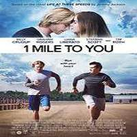 1 Mile to You (2017) Full Movie Watch Online HD Print Free Download