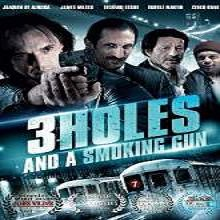 3 Holes and a Smoking Gun (2014) Watch Full Movie Online Free Download