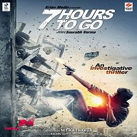 7 Hours To Go (2016) Full Movie Watch Online HD Print Free Download