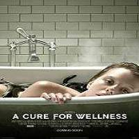 A Cure for Wellness (2016) Full Movie Watch Online HD Print Free Download