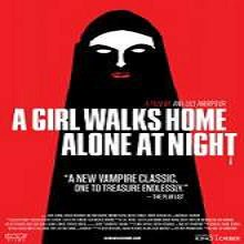 A Girl Walks Home Alone at Night (2014) Full Movie Watch Online Free Download