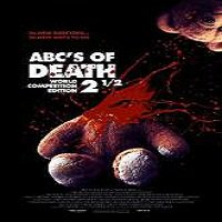 ABCs of Death 2.5 (2016) Full Movie Watch Online HD Print Free Download