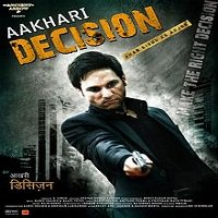 Aakhari Decision (2010) Full Movie Watch Online HD Print Free Download
