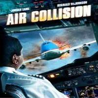 Air Collision (2012) Hindi Dubbed Full Movie Watch Online HD Print Free Download
