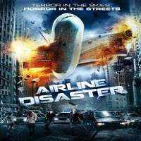 Airline Disaster (2010) Hindi Dubbed Full Movie Watch Online HD Print Free Download