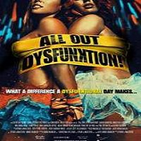 All Out Dysfunktion! (2016) Full Movie Watch Online HD Print Free Download
