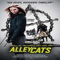 Alleycats (2016) Full Movie Watch Online HD Print Free Download