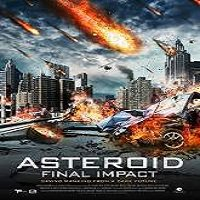 Asteroid: Final Impact (2015) Full Movie Watch Online HD Print Free Download