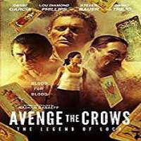Avenge the Crows (2017) Full Movie Watch Online HD Print Free Download
