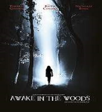 Awake in the Woods (2015) Watch Full Movie Online DVD Free Download
