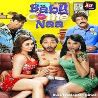 Baby Come Naa (2018) S1 Full Series Watch Online HD Print Free Download