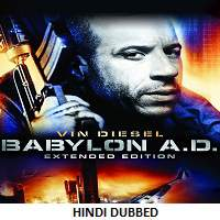 Babylon A.D. (2008) Hindi Dubbed Full Movie Watch Online HD Download