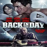 Back in the Day (2016) Full Movie Watch Online HD Print Free Download