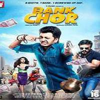 Bank Chor (2017) Full Movie Watch Online DVD Print Download
