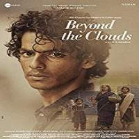 Beyond The Clouds (2018) Hindi Full Movie Watch Online HD Print Free Download