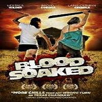 Blood Soaked (2014) Watch Full Movie Online DVD Free Download