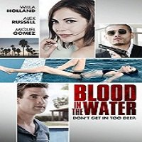 Blood in the Water (2016) Full Movie Watch Online HD Print Free Download