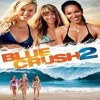 Blue Crush 2 (2011) Hindi Dubbed Full Movie Watch Online HD Free Download
