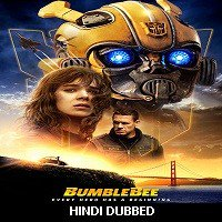 Bumblebee (2018) Hindi Dubbed Full Movie Watch Online HD Print Free Download