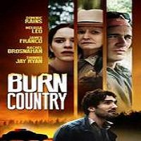 Burn Country (2016) Full Movie Watch Online HD Print Free Download