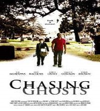 Chasing Ghosts (2014) Watch Full Movie Online DVD Free Download