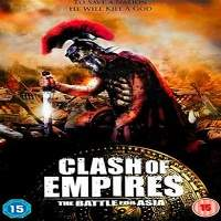 Clash of Empires: The Battle for Asia (2011) Hindi Dubbed Full Movie Watch Free Download