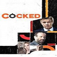 Cocked (2015) Watch Full Movie Online DVD Free Download