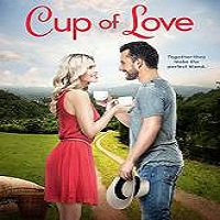 Cup of Love (2016) Full Movie Watch Online HD Print Free Download