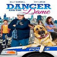 Dancer and the Dame (2015) Watch Full Movie Online DVD Free Download