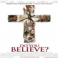 Do You Believe? (2015) Full Movie Watch Online HD Print Free Download