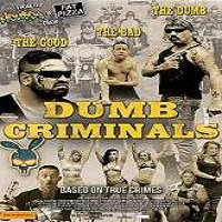 Dumb Criminals: The Movie (2015) Full Movie Watch Online HD Free Download