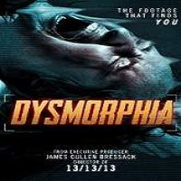 Dysmorphia (2014) Watch Full Movie Online DVD Free Download