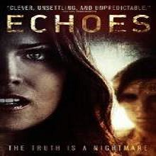 Echoes (2014) Watch Full Movie Online DVD Print Free Download